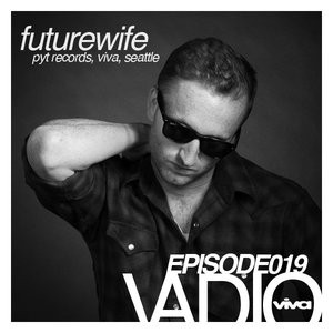 019 :: Futurewife (PYT Records, Viva, Seattle)