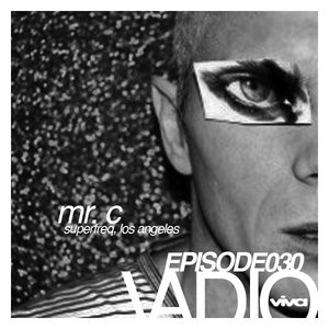 030 :: Mr. C (Superfreq, Los Angeles)