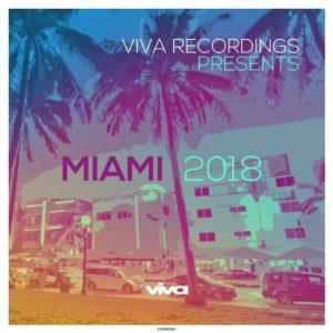 VIVA RECORDINGS PRESENTS: MIAMI 2018