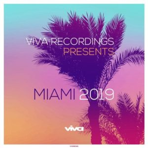 VIVA RECORDINGS PRESENTS: MIAMI 2019